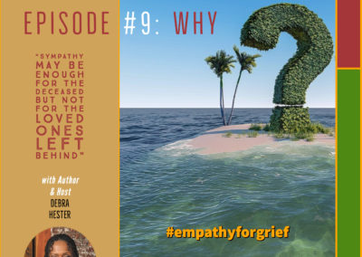 Why – #empathyforgrief – Break the Silent Struggle With Grief