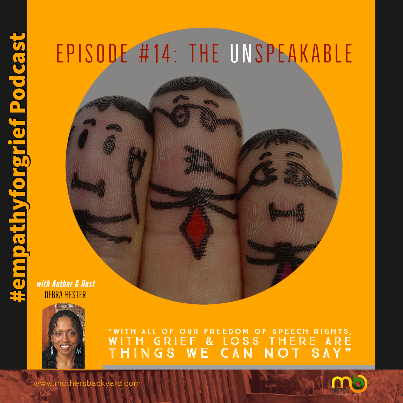 #empathyforgrief and loss cover - Episode 14 - The Unspeakables - Mother's Backyard