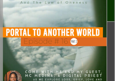 Portal To Another World – Part 2 – #empathyforgrief – Break the Silent Struggle With Grief